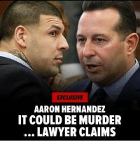 AaronHernandez may not have died as the result of suicide ... it could be murder orchestrated within the prison walls - so claims the lawyer who represented him. ________ Support for this claim: Aaron Hernandez was found not guilty of double murder and was appealing his already serving life-sentence. ________ Thoughts? 🤔: EXCLUSIVE  AARON HERNANDEZ  IT COULD BE MURDER  LAWYER CLAIMS AaronHernandez may not have died as the result of suicide ... it could be murder orchestrated within the prison walls - so claims the lawyer who represented him. ________ Support for this claim: Aaron Hernandez was found not guilty of double murder and was appealing his already serving life-sentence. ________ Thoughts? 🤔
