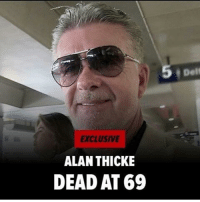 """""""TV icon AlanThicke has died ... TMZ has learned. We're told Alan had a heart attack while he was playing hockey with his 19-year-old son, Carter. He was transported to Providence St. Joseph's Medical Center around noon today, and pronounced dead there. Law enforcement sources tell us ... a company that recovers organs was contacted, so some of Thicke's organs could be donated. He's survived by his 3 sons - Robin, Brennan and Carter ... and his wife, Tanya. Alan played hockey regularly at a rink in Burbank. We're told he and Carter were on the ice around 11 AM when he started having chest pain, then got nauseous and vomited. The ambulance picked him up around 11:30 and took him to the hospital."""" RIP 🙏 (@tmz_tv) WSHH: EXCLUSIVE  ALAN THICKE  DEAD AT 69 """"TV icon AlanThicke has died ... TMZ has learned. We're told Alan had a heart attack while he was playing hockey with his 19-year-old son, Carter. He was transported to Providence St. Joseph's Medical Center around noon today, and pronounced dead there. Law enforcement sources tell us ... a company that recovers organs was contacted, so some of Thicke's organs could be donated. He's survived by his 3 sons - Robin, Brennan and Carter ... and his wife, Tanya. Alan played hockey regularly at a rink in Burbank. We're told he and Carter were on the ice around 11 AM when he started having chest pain, then got nauseous and vomited. The ambulance picked him up around 11:30 and took him to the hospital."""" RIP 🙏 (@tmz_tv) WSHH"""