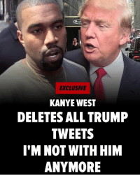"Kanye West has scrubbed his Twitter account of all things Trump, and we're told it's because he's super unhappy with the President's performance over his first 2 weeks in office. Kanye had tweeted about Trump in a positive light after the election. In December, the day he met with Trump in NYC, he wrote, ""I feel it is important to have a direct line of communication with our future President if we truly want change."" READ THE REST at TMZ.com kanyewest kanye trump tmz: EXCLUSIVE  KANYE WEST  DELETESALL TRUMP  TWEETS  I'M NOT WITH HIM  ANYMORE Kanye West has scrubbed his Twitter account of all things Trump, and we're told it's because he's super unhappy with the President's performance over his first 2 weeks in office. Kanye had tweeted about Trump in a positive light after the election. In December, the day he met with Trump in NYC, he wrote, ""I feel it is important to have a direct line of communication with our future President if we truly want change."" READ THE REST at TMZ.com kanyewest kanye trump tmz"