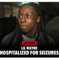 lilwayne was hospitalized this weekend for his ongoing epilepsy and the seizures that come with it. Wayne was hospitalized Sunday in Chicago after he was found unconscious in his hotel room at the Westin. Seizures have been plaguing Wayne for years now. Doctors are advising against his discharge saying he should be grounded for a few days.: EXCLUSIVE  LIL WAYNE  HOSPITALIZED FOR SEIZURES lilwayne was hospitalized this weekend for his ongoing epilepsy and the seizures that come with it. Wayne was hospitalized Sunday in Chicago after he was found unconscious in his hotel room at the Westin. Seizures have been plaguing Wayne for years now. Doctors are advising against his discharge saying he should be grounded for a few days.
