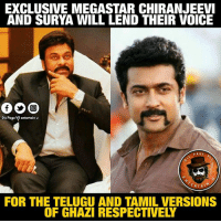 Memes, 🤖, and Chiranjeevi: EXCLUSIVE MEGASTAR CHIRANJEEVI  AND SURYA WILL LEND THEIR VOICE  Dis Page VII entertain u  PAGE  RTAI  FOR THE TELUGU AND TAMIL VERSIONS  OF GHAZI RESPECTIVELY Waiting For Rana's #GhaziAttack Movie