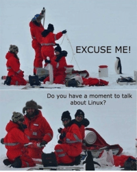 Time, Linux, and One: EXCUSE ME  Do you have a moment to talk  about Linux? One moment of your time?