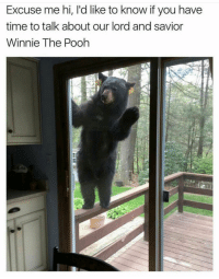 Ong I find this perfect!!!✨: Excuse me hi, I'd like to know if you have  time to talk about our lord and savior  Winnie The Pooh Ong I find this perfect!!!✨