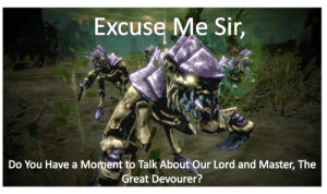 Small Warhammer Wednesday dump, rest of the memes were eaten.: Excuse Me Sir,  Do You Have a Moment to Talk About Our Lord and Master, The  Great Devourer? Small Warhammer Wednesday dump, rest of the memes were eaten.