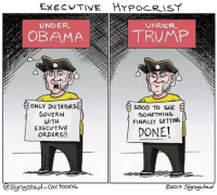 Exactly what I was referring to. #TheSkepDick: EXEC TIVE HYPOCRISY  UNDER  UNDER.  OBAMA  TRUMP  ONLY DICTATORS  GOOD TO SEE  GOVERN  SOMETHING  WITH  DONE!  EXECUTIVE  ORDERS!  Slyngsta  Cartoons  O2017 Syngstad Exactly what I was referring to. #TheSkepDick