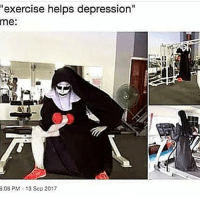 """Gym, Depression, and Exercise: """"exercise helps depression""""  me:  SY  3:08 PM-13 Sop 2017 I'm already dead. 💀"""