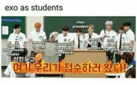 Tree, Homework, and Exo: exo as students  class  president  doesn isin  herefor  the tree  unch  constantly  copies your  homework  allof class  gohere theclubs couple  even  the on  who actually  studie  선전포고  여기우리가접수하러 왔다! Tag yourself, Im Chanyeol
