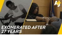 Memes, Watch, and Powerful: EXONERATED AFTER  27 YEARS Watch the powerful moment when a man is exonerated 27 years after he was wrongfully imprisoned.