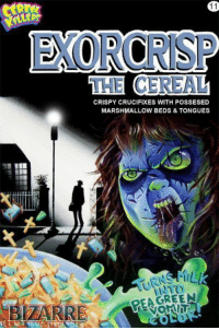 Marshmallow, Beds, and Cereal: EXORCRISP  THE CEREAL  CRISPY CRUCIFIXES WITH POSSESED  MARSHMALLOW BEDS & TONGUES  iL