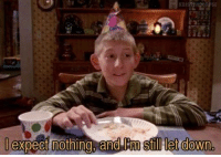 Malcolm in the Middle, Memes, and The Middle: expect nothing, and en still let dowrn Malcolm in the Middle