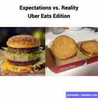 Memes, Uber, and Reality: Expectations vs. Reality  Uber Eats Edition  @memes | memes.com @ubereats come on...