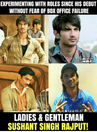 Sushant Singh Rajput for you ❤  #Rɑյ*: EXPERIMENTING WITH ROLES SINCE HIS DEBUT  WITHOUT FEAR OF BOX OFFICE FAILURE  LADIES & GENTLEMAN  SUSHANT SINGH RAJPUT! Sushant Singh Rajput for you ❤  #Rɑյ*
