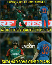 Memes, Troll, and Trolling: EXPERTS WOULD HAVE ADVISED  ME TO CELEBRATE AFTER THE VICTORY  TROLL  CRICKET  GLADES  Bu TI HAD SOME OTHER PLANS 😜  <finisher>