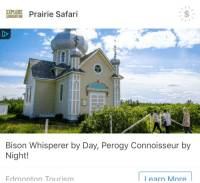 "Friends, Tumblr, and Blog: EXPLORE  EDMONTON  Eirie Safari  S.  Bison Whisperer by Day, Perogy Connoisseur by  Night!  Edmonton Tourism  l earn More <p><a href=""http://frog-and-toad-are-friends.tumblr.com/post/163883091928/bermudienne-this-is-like-the-single-funniest"" class=""tumblr_blog"">frog-and-toad-are-friends</a>:</p><blockquote> <p><a href=""https://bermudienne.tumblr.com/post/163872210348"" class=""tumblr_blog"">bermudienne</a>:</p> <blockquote><p>This is like the single funniest clickbait I've ever seen</p></blockquote> <p>the new Wes Anderson movie looks great</p> </blockquote>"