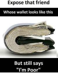 """Latinos, Memes, and 🤖: Expose that friend  Whose wallet looks like this  But still says  """"I'm Poor"""" Tag that foo 😏🙄 Follow Us➡️ @nochill_latinos"""