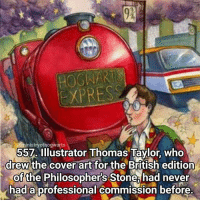 Beautiful, Love, and Memes: EXPRESS  nistry ofhogwarts  Illustrator Thomas Taylor, who  drew the cover art for the British edition  of the Philosophers Stone, had never  had a professional commission before I love the original cover art, it's so beautiful! Qotd - Do you prefer the original designs or Jim Kay's new designs? Carina Mae x Fc - 86.9k @maelovesbooks @carinapotter