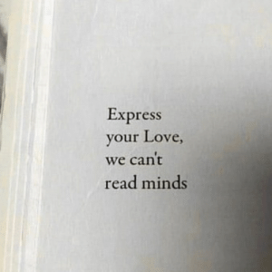 Readed: Express  our Love  y ,  we cant  read minds