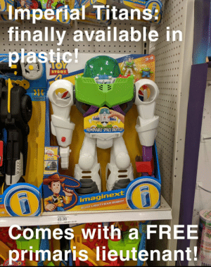 About time Star Command got a Warhound!: ext  ANKYLOSAURUS  aginext  Imperial Titans:  ARL E BO PEEP  finally available in  plastic!  TOY  3-8  isNE P  1OTEC  STORY  Full function  REMOVABLE SPACE SHUTTLE!  FIRE MISSILES!  ALIEN CONTAINMENT  imaginext  BUZZ LIGHTYEAR ROBOT  /C  MAGINEXT  FP IMX TS4 BUZZ-BOT  TM  49.99  CRA  CITY  FEAN  Comes with a FREE  AMAZI  SCERIS  MT  primaris lieutenant!  0999 About time Star Command got a Warhound!