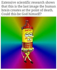 God, Brain, and Death: Extensive scientific research shows  that this is the last image the human  brain creates at the point of death.  Could this be God himself?  HOT  8088V  SAUC <p>Ok atheists, explain this</p>