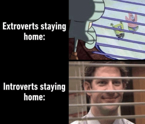 Inside: Good. Outside: Bad via /r/memes https://ift.tt/2FIxm4z: Extroverts staying  home:  Introverts staying  home: Inside: Good. Outside: Bad via /r/memes https://ift.tt/2FIxm4z