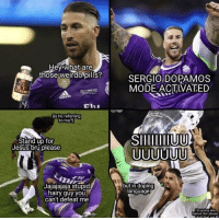 Jesus, What Are Those, and Mode: ey-what are  those weirdo pills  SERGIO DOPAMOS  MODE ACTIVATED  TERODS  (Is he referring  to me?)  Stand up for  Jesus bru please  Jajajajaja stupid  hairy guy you  can't defeat me  but in doping  lanquage  m gonna win  ballon d'or please