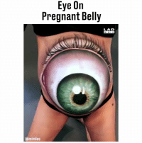 Memes, Pregnant, and Bible: Eye On  Pregnant Belly  LAD  BIBLE  @mimles I don't know whether to be impressed or terrified 😂👀 @mimles
