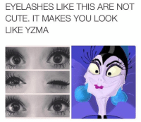 Like the Alternative Disney page!: EYELASHES LIKE THIS ARE NOT  CUTE, IT MAKES YOU LOOK  LIKE YZMA Like the Alternative Disney page!