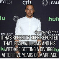 Tag Friends! 💔😢 + Fact: It has recently been reported that Jesse Williams and his wife are getting a divorce after five years of marriage! 💔😢 + - greysanatomy greys greysfacts greysabc jacksonavery: EYFEST  Citi  PALE  AHEA  hulu  u  @greysfactts  LEYFEST  T HAS RECENTLY BEENIREPORTED  THAT JESSE WILLIAMS AND HIS  WIFE ARE GETTING A DIVORCE  Nu  AFTER FIVE YEARS OF MARRIAGE Tag Friends! 💔😢 + Fact: It has recently been reported that Jesse Williams and his wife are getting a divorce after five years of marriage! 💔😢 + - greysanatomy greys greysfacts greysabc jacksonavery