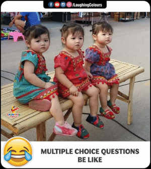 Be Like, Indianpeoplefacebook, and Questions: f , 0 )/LaughingColours  MULTIPLE CHOICE QUESTIONS  BE LIKE