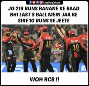 Indianpeoplefacebook, Ipl, and Woh: f 00 (8) /LaughingColours  JO 213 RUNS BANANE KE BAAD  BHI LAST 3 BALL MEIN JAA KE  SIRF 10 RUNS SE JEETE  46  WRON  10  STOIN  LAUGHING  Colo  to  WOH RCB!! #RCB #ViratKohli #RCBvKKR #IPL