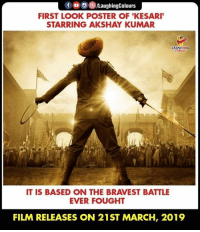 Film, Indianpeoplefacebook, and Akshay Kumar: f , 6)/LaughingColours  FIRST LOOK POSTER OF 'KESARI  STARRING AKSHAY KUMAR  LAUGHING  IT IS BASED ON THE BRAVEST BATTLE  EVER FOUGHT  FILM RELEASES ON 21ST MARCH, 2019 #Kesari #AkshayKumar