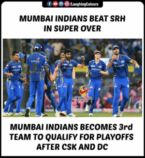 #MIvSRH #IPL #IPLPlayoffs: f (8)/LaughingColours  MUMBAI INDIANS BEAT SRH  IN SUPER OVER  colors e  Snusoas  AMSUNG  SAMSur  LAUGHING  MUMBAI INDIANS BECOMES 3rd  TEAM TO QUALIFY FOR PLAYOFFS  AFTER CSK AND DC #MIvSRH #IPL #IPLPlayoffs