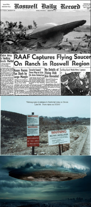 America, Arguing, and Lol: F Captures Flying Saucer  nanhn Roswell Region  Courts Martial  Passes  Cen  No Details of xKng Ceal Weds Yme, Lupes  Disk  Are Revealed   Warning signs at entrance to Restricted Area on Groom  Lake Rd. Photo taken on 3120/93  WARNING  Resiricted Area  WARNING  US. Air Farce Instalilabo  WARNING  MILITARY INSTALLATION  PHOTOGRAPHY  OF THIS AREA  IS PROHIBITED  815 785 lol-coaster:    UFO Vacation Destinations Believers' would argue that anywhere on the planet is a possible ET or UFO meeting place, but surely some are more famous than others. Ripe with compelling stories and legends, North America will be my focus today. Any UFO or ET enthusiast will enjoy a stop at any of these out-of-this world vacation destinations. http://paperpencilwriteup.com/ufo-vacation-destinations.html