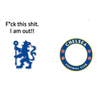 Chelsea's logo be like...✌➡️😂: F*ck this shit.  I am out!!  ELS  FOOTBA  ALL CLU Chelsea's logo be like...✌➡️😂