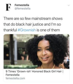 Target, Tumblr, and Black: F  Femestella  @femestella  There are so few mainstream shows  that do black hair justice and I'm so  thankful #Grownish is one of them  9 Times 'Grown-ish' Honored Black Girl Hair |  Femestella  femestella.com femestella:9 Times 'Grown-ish' Honored Black Girl Hair