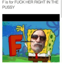 So what does U stand for? ratchetmemes ratchet memes meme funny: F is for FUCK HER RIGHT IN THE  PUSSY So what does U stand for? ratchetmemes ratchet memes meme funny
