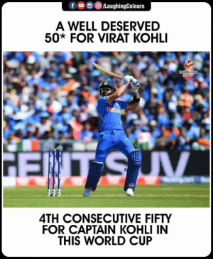#ViratKohli #INDvWI #CWC19: f  /LaughingColours  A WELL DESERVED  50* FOR VIRAT KOHLI  CngGHING  INDIA  V  4TH CONSECUTIVE FIFTY  FOR CAPTAIN KOHLI IN  THIS WORLD CUP #ViratKohli #INDvWI #CWC19