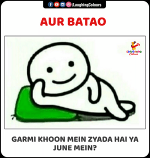 mein: f  LaughingColours  AUR BATAO  LAUGHING  Colours  GARMI KHOON MEIN ZYADA HAI YA  JUNE MEIN?