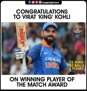 #ViratKohli #INDvWI #CWC19 #PlayerOfTheMatch: f /LaughingColours  CONGRATULATIONS  TO VIRAT 'KING' KOHLI  ONY HO  LAUGHING  Colara  OPPn  72 RUNS  82 BALLS  8 FOURS  INDR  ON WINNING PLAYER OF  THE MATCH AWARD  Genius  MRF #ViratKohli #INDvWI #CWC19 #PlayerOfTheMatch