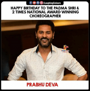Birthday Wishes To #PrabhuDeva 🎂: f )/LaughingColours  HAPPY BIRTHDAY TO THE PADMA SHRI &  2 TIMES NATIONAL AWARD WINNING  CHOREOGRAPHER  PRABHU DEVA Birthday Wishes To #PrabhuDeva 🎂