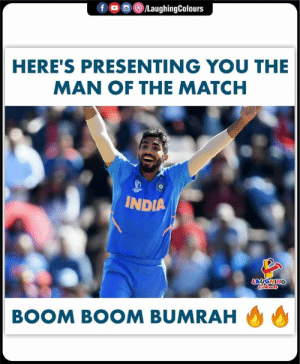 #JaspritBumrah #INDvAFG: f  /LaughingColours  HERE'S PRESENTING YOU THE  MAN OF THE MATCH  INDIA  LAUGHING  Colorars  BOOM BOOM BUMRAH #JaspritBumrah #INDvAFG