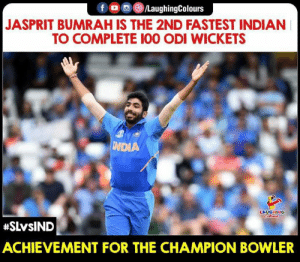 #SLvIND #CWC2019: f /LaughingColours  JASPRIT BUMRAH IS THE 2ND FASTEST INDIAN  TO COMPLETE 100 ODI WICKETS  TINDIA  LAUGHING  Clews  #SLVSIND  ACHIEVEMENT FOR THE CHAMPION BOWLER #SLvIND #CWC2019