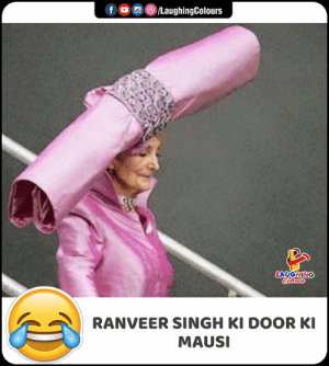 ranveer singh: f /LaughingColours  LAUGHING  Clers  RANVEER SINGH KI DOOR KI  MAUSI
