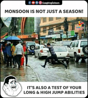 How much Far can you jump? #LongJump #HighJump #MonsoonSeason: f /LaughingColours  MONSOON IS NOT JUST A SEASON!  LAUGHING  Celewrs  IT'S ALSO A TEST OF YOUR  LONG & HIGH JUMP ABILITIES How much Far can you jump? #LongJump #HighJump #MonsoonSeason
