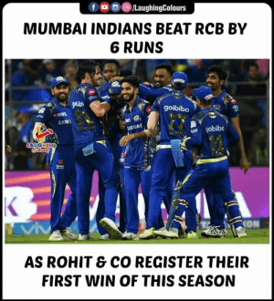 #RCBvMI #RohitSharma #IPL: f LaughingColours  MUMBAI INDIANS BEAT RCB BY  6 RUNS  goibibo  SAMS  SUNG  ION  AS ROHIT & CO REGISTER THEIR  FIRST NIN OF THIS SEASON #RCBvMI #RohitSharma #IPL