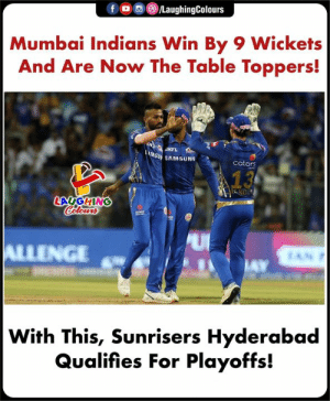 #MIvSRH #IPL #SRH #IPLplayoffs: f/LaughingColours  Mumbai Indians Win By 9 Wickets  And Are Now The Table Toppers!  SU SAMSUNG  cotors  LAUGHING  INGE  With This, Sunrisers Hyderabad  Qualifies For Playoffs! #MIvSRH #IPL #SRH #IPLplayoffs