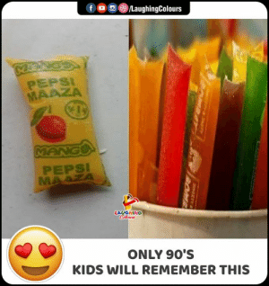 Pepsi, Kids, and Mango: f  /LaughingColours  PEPSI  MAAZA  MANGO  PEPSI  MAAZA  LAUGHING  Caleurs  ONLY 90'S  KIDS WILL REMEMBER THIS  SmEETY  COMBAY  2OMS Do You Remember? #90sKid #90schildren