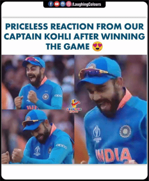 #INDvAUS #ViratKohli #CWC19: f  /LaughingColours  PRICELESS REACTION FROM OUR  CAPTAIN KOHLI AFTER WINNING  THE GAME  ddo  LAUGHING  Oaiao  DIA #INDvAUS #ViratKohli #CWC19