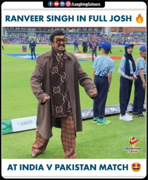 #INDvPAK #CWC19 #RanveerSingh: f  /LaughingColours  RANVEER SINGH IN FULL JOSH  T MO  NTE  oppo  LAUGHING  Celeurs  AT INDIA V PAKISTAN MATCH #INDvPAK #CWC19 #RanveerSingh