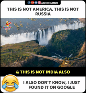 #NotAmerica #NotRussia #NotIndia #Google: f /LaughingColours  THIS IS NOT AMERICA, THIS IS NOT  RUSSIA  LAUGHING  Celer  & THIS IS NOT INDIA ALSO  IALSO DON'T KNOW, I JUST  FOUND IT ON GOOGLE #NotAmerica #NotRussia #NotIndia #Google